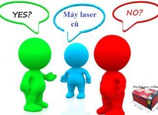 Có nên mua máy laser cũ không?