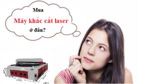 Đơn vị bán máy cắt laser uy tín
